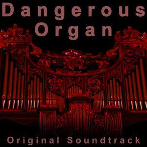 Dangerous Organ