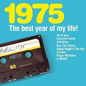 The Best Year Of My Life: 1975