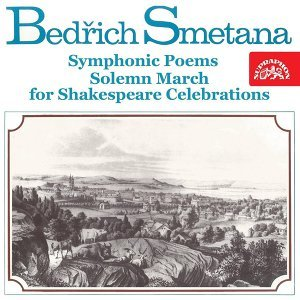 Smetana : Symphonic Poems, Solemn March for Shakespeare Celebrations