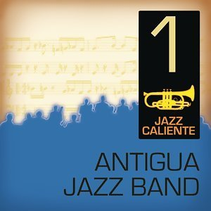 Jazz Caliente: Antigua Jazz Band 1