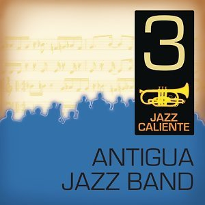 Jazz Caliente: Antigua Jazz Band 3