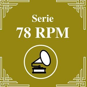 Serie 78 RPM : Voces Masculinas Vol. 1
