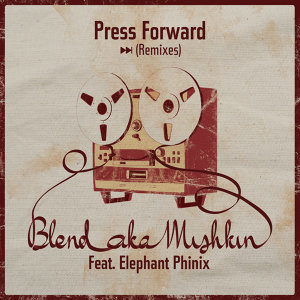 Press Forward Remixes [Feat. Elephant Phinix]