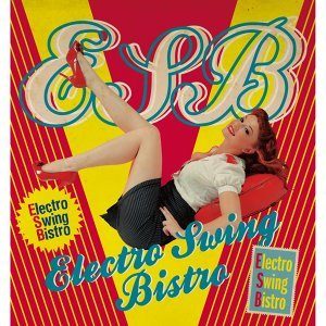 Electro Swing Bistro(摩登搖擺小酒館)(2CD)