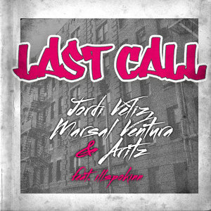 Last Call [Feat. Ill Spokinn]