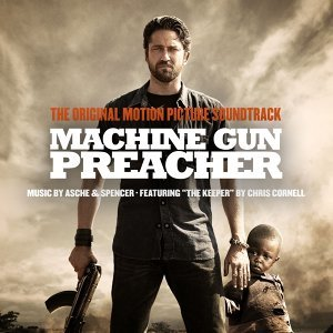 Machine Gun Preacher Original Motion Picture Soundtrack