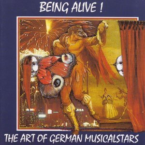 Being Alive - The Art Of German Musicalstars