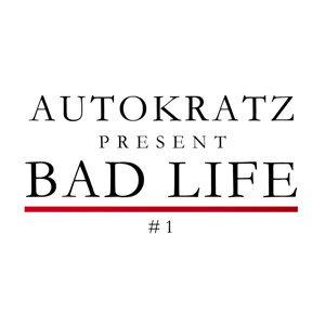 autoKratz presents Bad Life 1