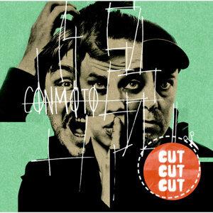 Cut, cut, cut.
