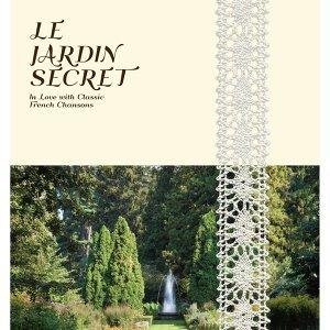Le Jardin Secret (香頌秘密花園)