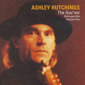 Ashley Hutchings: The Guv'nor Retrospective, Volume One