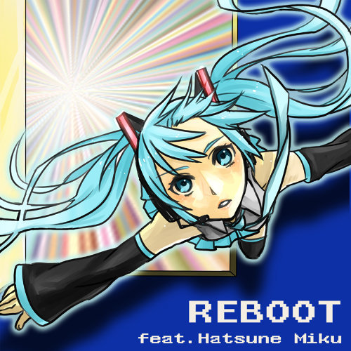 REBOOT feat. 初音ミク