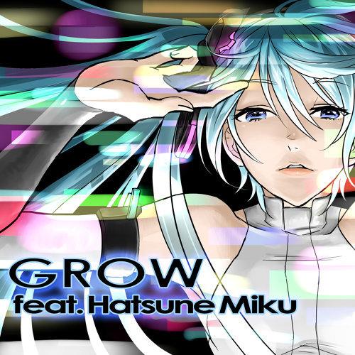 GROW feat. 初音ミク