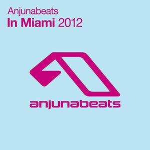 Anjunabeats In Miami 2012