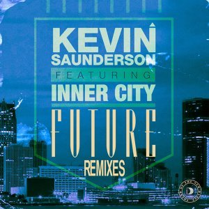 Future (feat. Inner City) - Remixes