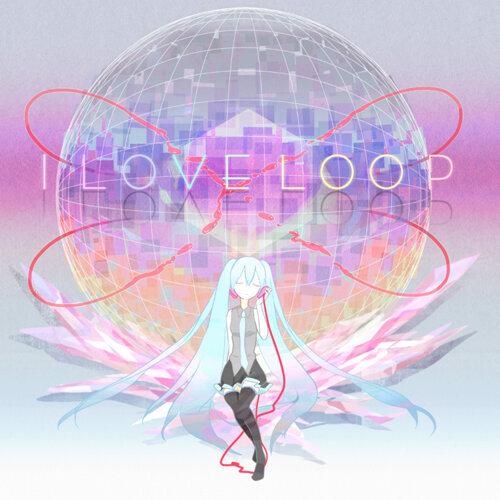 I love loop / 単調 專輯封面