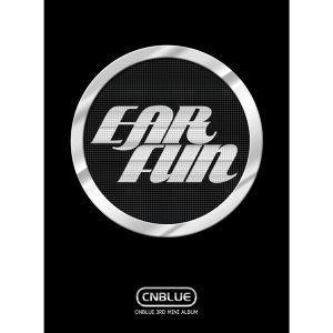 CNBLUE-EAR FUN