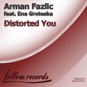 Distorted You [feat. Ena Groteska]