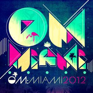 Om: Miami 2012