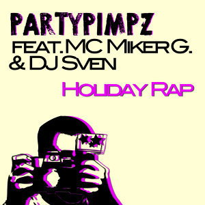 Holiday Rap [feat. MC Miker G. & DJ Sven]