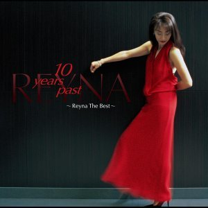 10years past ~Reyna The Best~