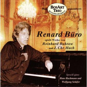 Renard Büro spielt Werke von Reinhard Buhrow und J. Chr. Hach