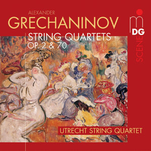 Grechaninov: String Quartets Vol. 1