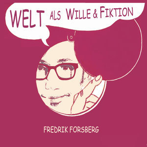 Welt als Wille & Fiktion