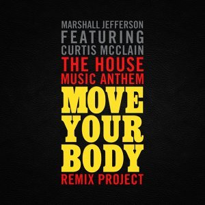 The House Music Anthem (Move Your Body) [Remix Project]