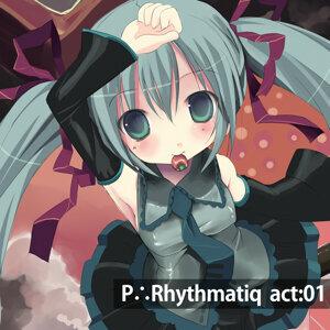 P∴Rhythmatiq act:01