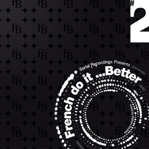 French Do It Better - Vol. 2 (Mixed by Mathieu Bouthier)