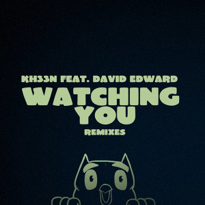Watching You Remixes [feat. Dave Edward]