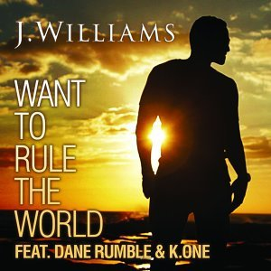 Want To Rule The World (feat. Dane Rumble & K.One)