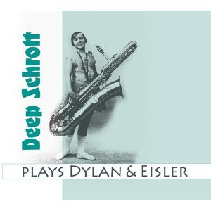 Deep Schrott Plays Dylan & Eisler