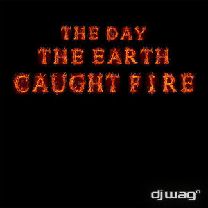 The Day the Earth Caught Fire 2012
