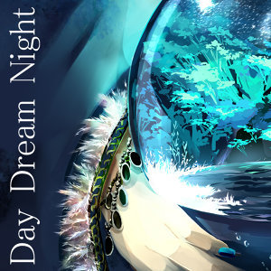 Day Dream Night