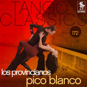 Tango Classics 172: Pico Blanco