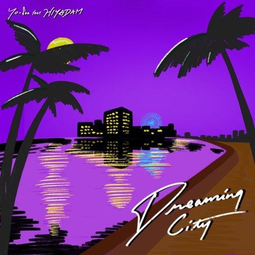 Dreaming City feat. HIYADAM