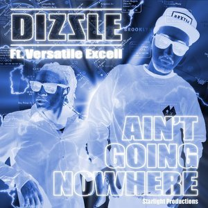 Ain't Going Nowhere feat. Versatile Excell