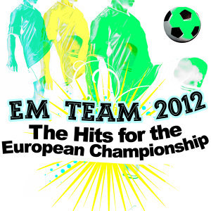 EM Team 2012 - The Hits for the European Championship