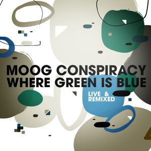 Where Green Is Blue - Live & Remixed