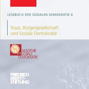 Lesebuch der Sozialen Demokratie Band 6: Staat, Bürgergesellschaft und Soziale Demokratie