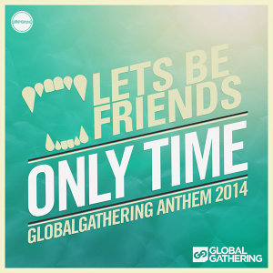 Only Time (GlobalGathering Anthem 2014)