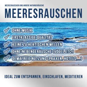 Meeresrauschen zum Entspannen, Beruhigen, Einschlafen, Meditieren - Ohne Musik