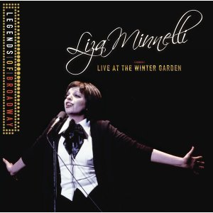 Legends Of Broadway - Liza Minnelli Live At The Winter Garden