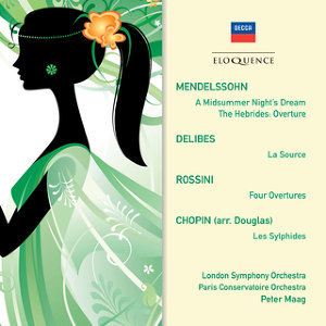 Mendelssohn: A Midsummer Night's Dream ∙ Hebrides Overture; Delibes: La Source; Rossini: Overtures; Chopin: Les Sylphides