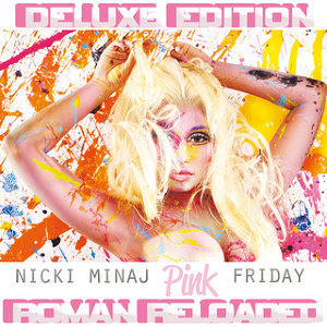 Pink Friday ... Roman Reloaded - Deluxe