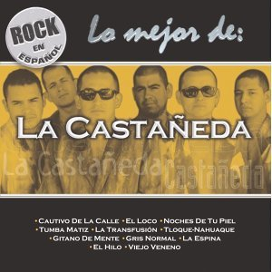 Rock En Espanol - Lo Mejor De La Castañeda