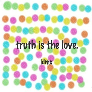 Truth is the Love