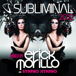 Subliminal 2012 Mixed by Erick Morillo and SYMPHO NYMPHO